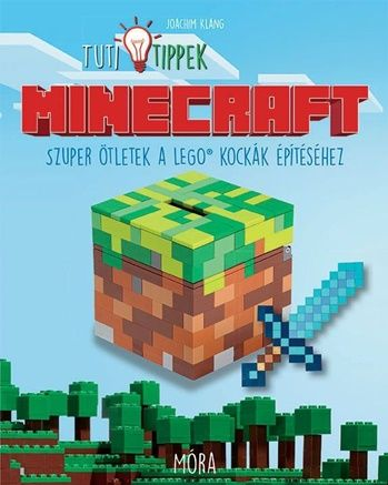 MINECRAFT - LEGO® Tuti Tippek - Szuper ötletek a LEGO® kockák építéséhez